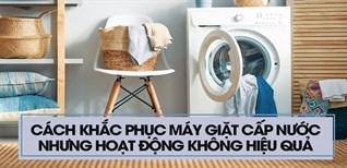 Cách khắc phục máy giặt cấp nước nhưng không giặt