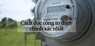 Cách đọc công tơ điện để tính tiền điện sinh hoạt chính xác nhất