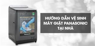Hướng dẫn vệ sinh máy giặt Panasonic đơn giản tại nhà