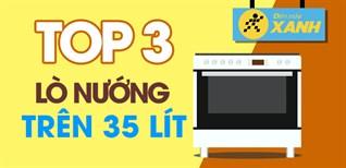 Top 3 lò nướng trên 35 lít, giá tốt, có thể nướng gà nguyên con 2kg trở xuống tại Điện máy XANH