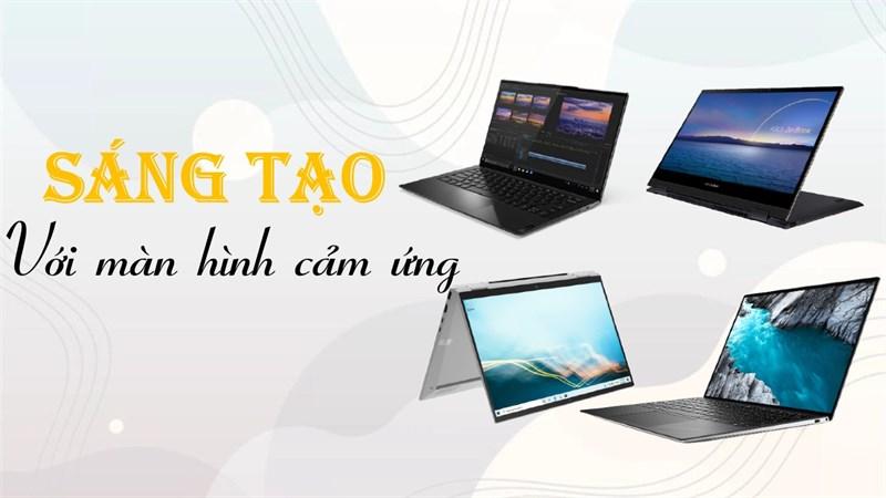 Tuyển tập những laptop có màn hình cảm ứng đến từ các thương hiệu uy tín hàng đầu, toàn laptop 2 trong 1 dành cho dân sáng tạo
