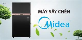 Máy sấy chén Midea của nước nào? Có tốt không? Có nên mua không?