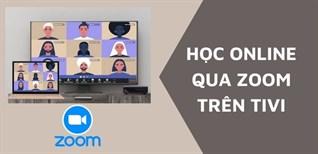 Cách học online qua ứng dụng Zoom kết nối với tivi chiếu nội dung lên màn hình lớn