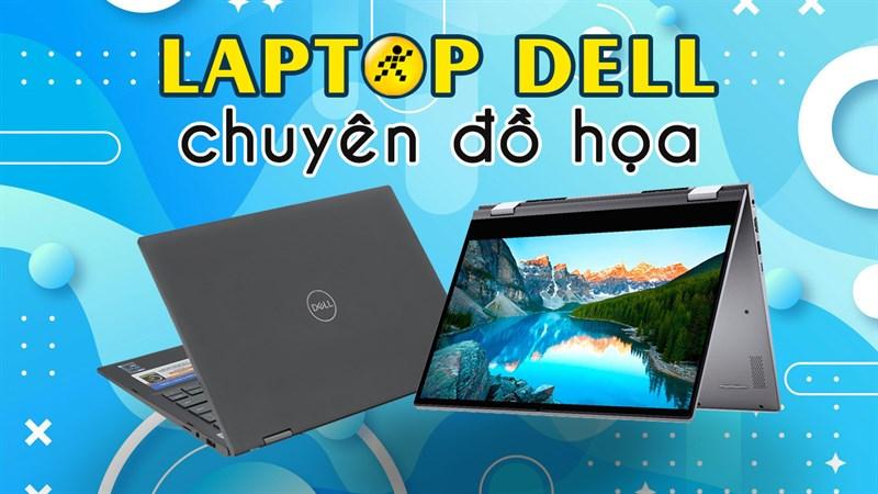 TOP 5 laptop Dell chuyên đồ họa tốt nhất tại Thế Giới Di Động