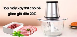 Top máy xay thịt cho bé, giảm giá đến 20%, chỉ từ 550k mẫu mới năm 2021