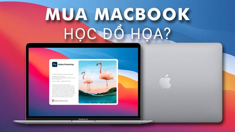 Học thiết kế đồ họa có nên mua Macbook?