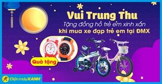 Vui Trung Thu, Tặng đồng hồ trẻ em xinh xắn khi mua xe đạp trẻ em tại Điện máy XANH