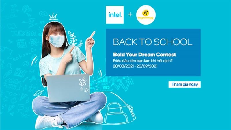 Tham gia ngay cuộc thi Bold Your Dream, biết đâu ẵm về laptop miễn phí