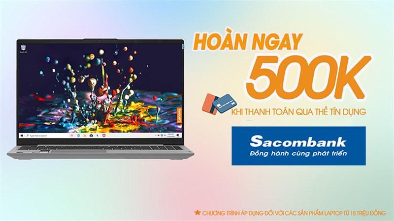 Hoàn ngay 500K, khi mua laptop từ 15 triệu qua thẻ tín dụng Sacombank