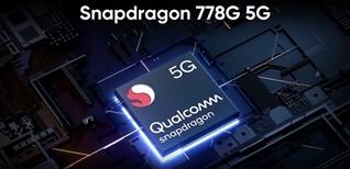 Khám phá hiệu năng khủng trên Snapdragon 778G 5G 8 nhân