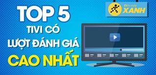 Top 5 Tivi có lượt mua được đánh giá cao nhất Điện máy XANH