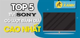 Top 5 Android Tivi Sony có lượt đánh giá cao nhất Điện máy XANH