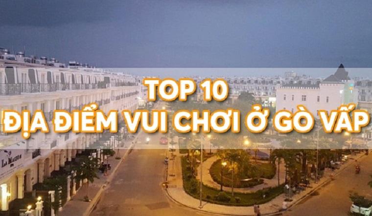 10 địa điểm vui chơi ở Gò Vấp hấp dẫn giúp bạn quên đi mệt mỏi sau đại dịch