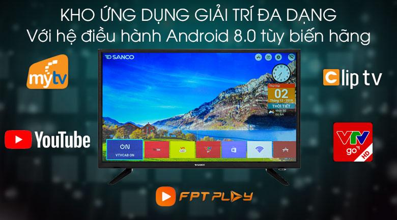 Tivi Sanco 32 inch H32V300 - Hệ điều hành Android 8.0 tùy biến hãng