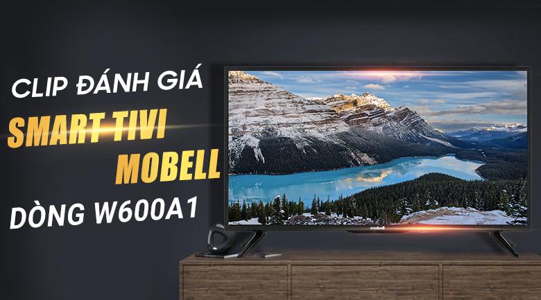 Smart Tivi Mobell 32 inch 32W600A1