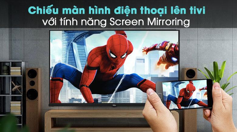 Android Tivi TCL 32 inch L32S66A - Chiếu màn hình điện thoại lên tivi với tính năng Screen Mirroring