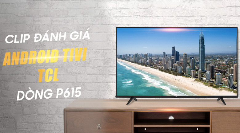 Android Tivi TCL 4K 50 inch 50P615