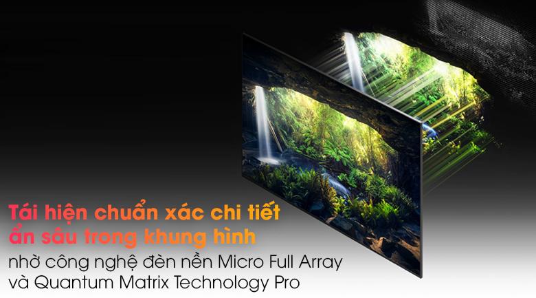Tivi Neo QLED 8K Samsung QA65QN900A - Tái hiện chuẩn xác những vùng ảnh ẩn sâu nhờ công nghệ đèn nền Micro Full Array và Quantum Matrix Technology Pro