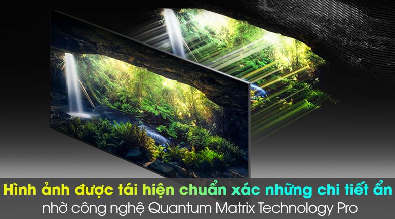 Tái hiện chính xác những vùng ảnh ẩn sâu với Quantum Matrix technology Pro