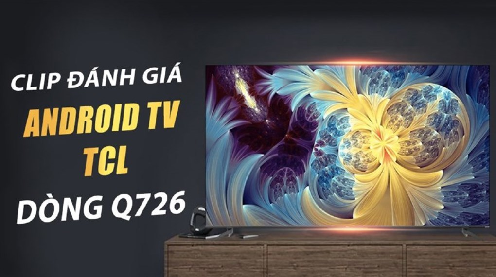 Android Tivi QLED TCL 4K 50 inch 50Q726