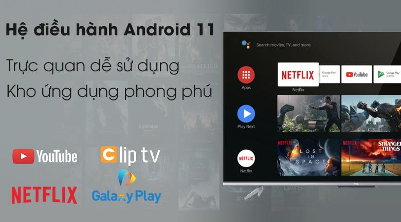 Hệ điều hành Android 11 - Tivi LED 4K TCL 43P725