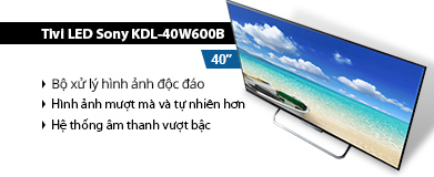 Internet Tivi LED Sony KDL-40W600B 40 inch