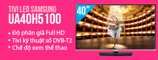 Khuyến mãi Tivi Tivi LED Samsung UA40H5100 40 inch