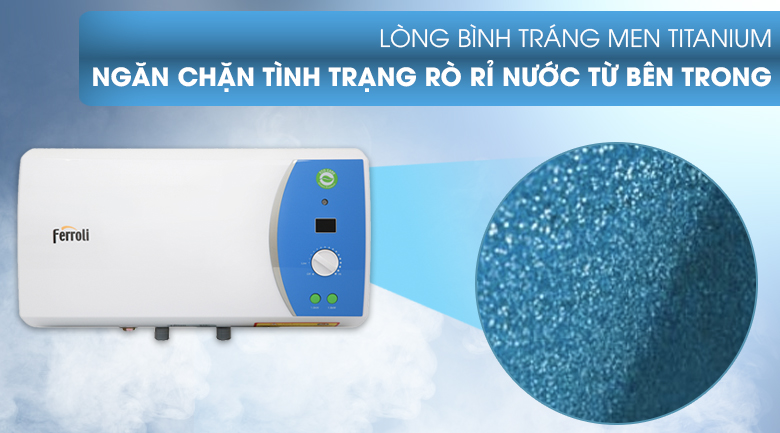 Lòng bình tráng Titanium chống rò rỉ nước - Máy nước nóng Ferroli VERDI 15L AE 15 Lít