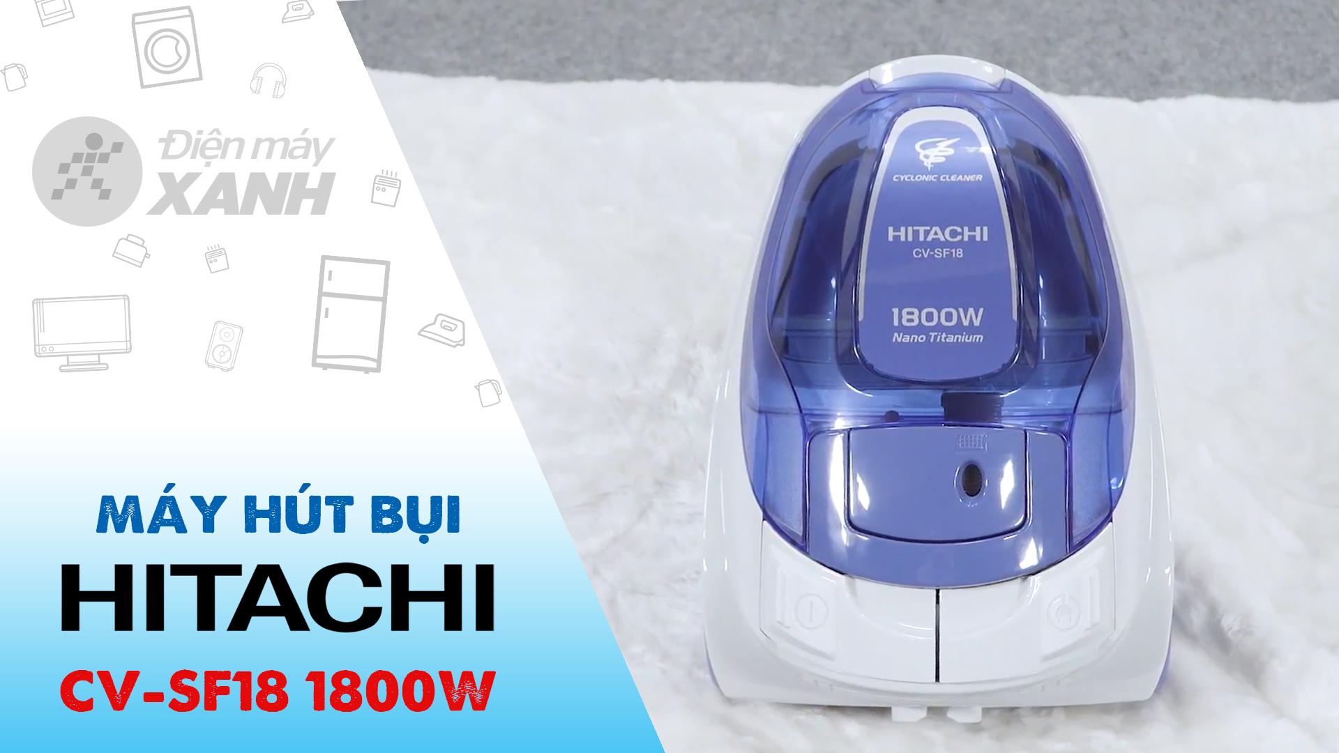 Máy hút bụi Hitachi CV-SF18 1800W