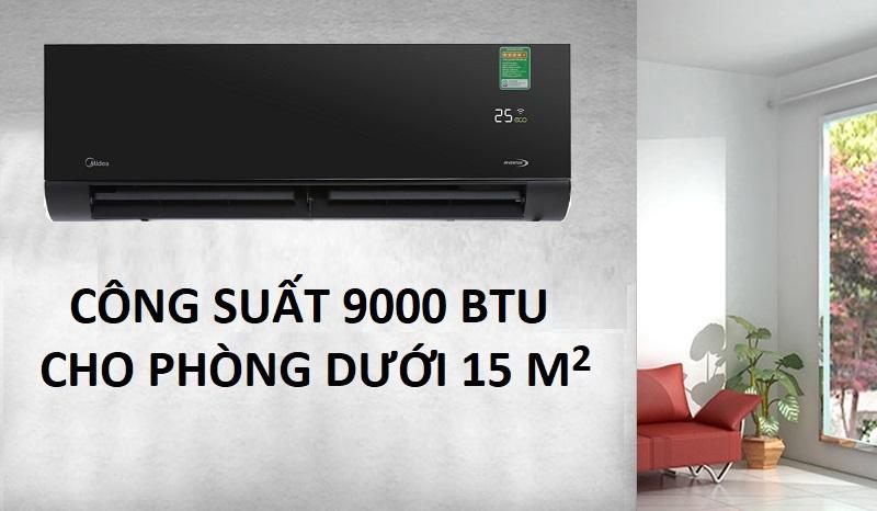 Công suất làm lạnh 9000 BTU cho phòng có diện tích dưới 15 m2