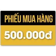 Phiếu mua hàng 500,000đ
