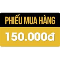Phiếu mua hàng 150.000đ