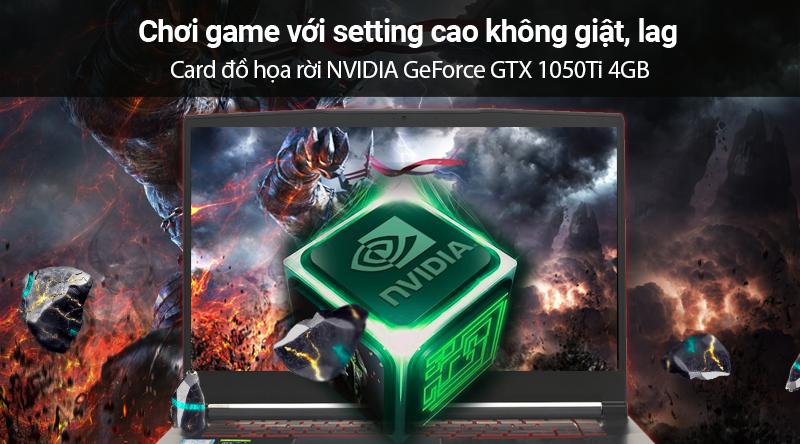Laptop gaming MSI GF63 sở hữu card đồ họa rời mạnh mẽ