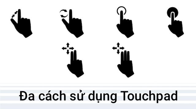 Touchpad nhiều cách sử dụng