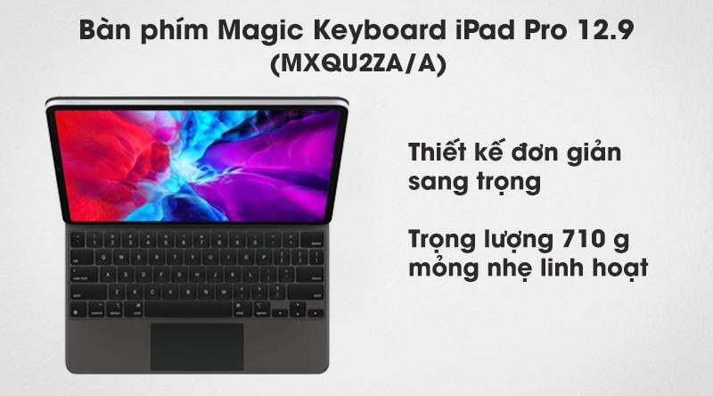 Bàn phím Magic Keyboard iPad Pro 12.9 (MXQU2ZA/A) - Thiết kế mỏng nhẹ