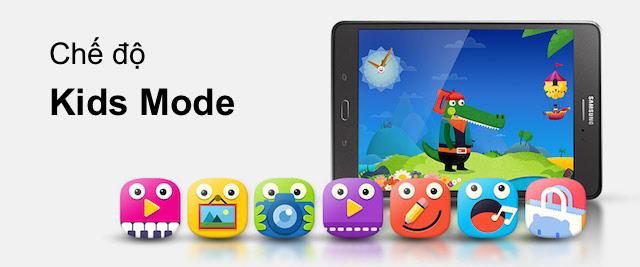 Chế độ Kids Mode cho Samsung phát triển giúp bạn chỉnh một chế độ an toàn hơn khi cho bé sử dụng