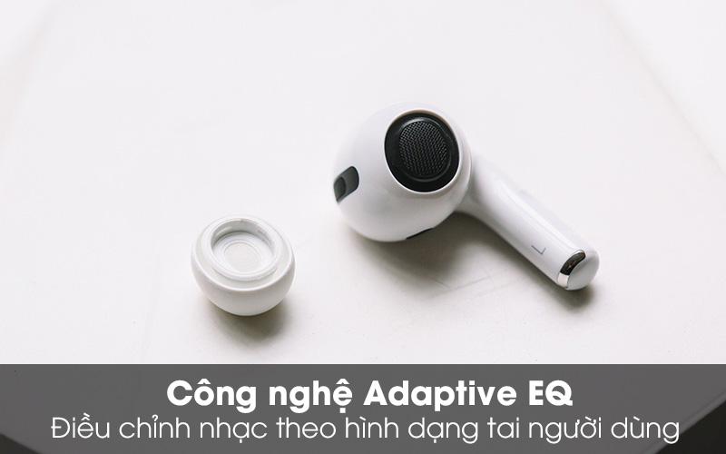 Công nghệ Adaptive EQ tùy chỉnh âm tùy theo người dùng - Tai nghe Bluetooth Airpods Pro Apple