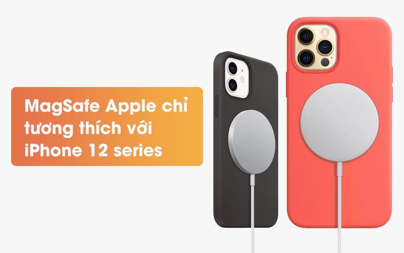 MagSafe Apple chỉ tương thích với iPhone 12 series