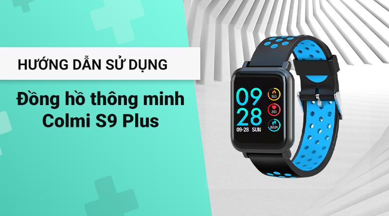 Đồng hồ thông minh Colmi S9 Plus