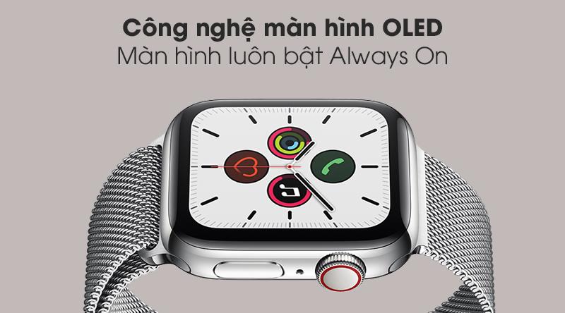 Apple Watch S5 LTE 40mm viền thép dây thép với màn hình OLED và luôn luôn bật