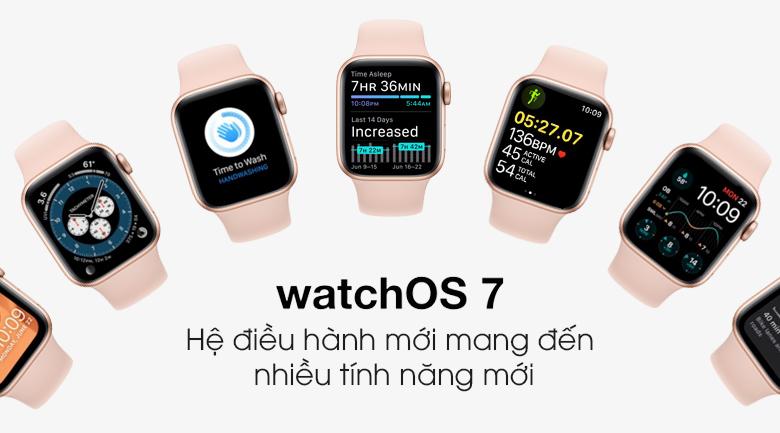 Apple Watch S6 có hệ điều hành watchOS 7 với nhiều tính năng mới hữu ích