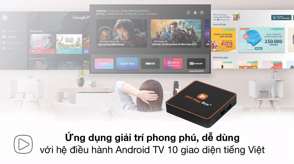 Dễ dùng, ứng dụng phong phú - TV Box FPT Play Box+ T550