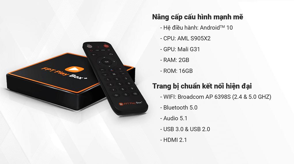 Cấu hình mạnh mẽ - TV Box FPT Play Box+ T550