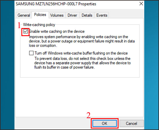 Chọn Enable write caching on the device