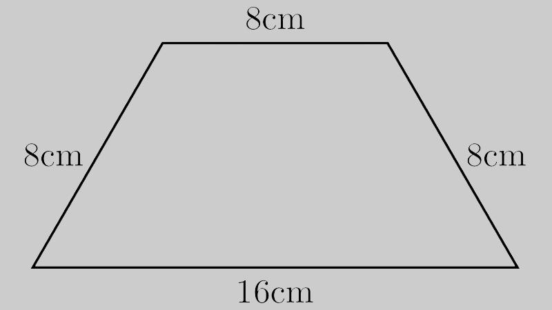 Hình thang có lần lượt các cạnh bên là 8cm, đáy bé đáy lớn lần lượt là 8cm, 16cm