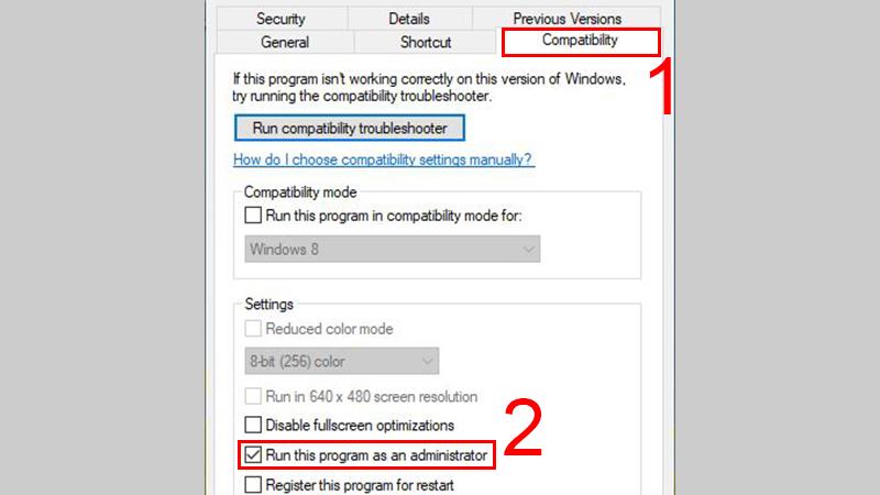 Trong tab Compatibility > chọn mục Run this program as an Administrator.