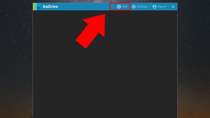 Bước 1: Tại màn hình RaiDrive, chọn Add để liên kết loại tài khoản.