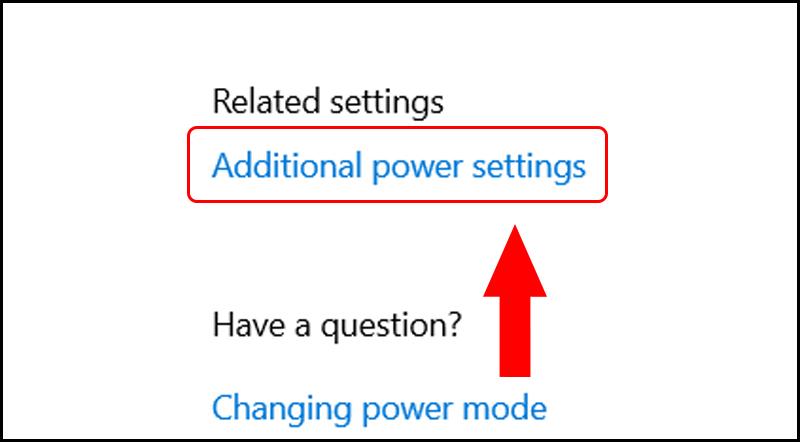 Tìm và nhấn chọn Additional Power settings
