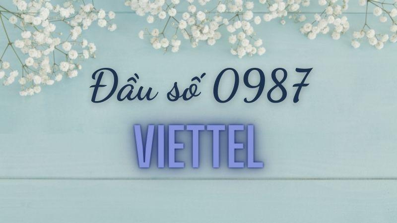 Đầu số 0987 là mạng Viettel