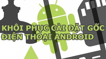 khôi phục cài đặt gốc (hard reset) cho máy HTC Desire